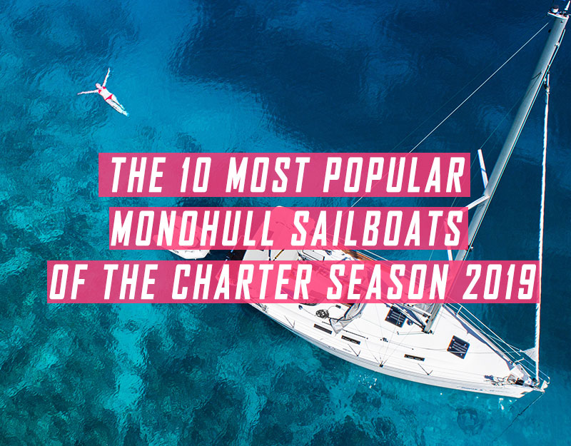 Most popular sailboats of the charter season 2019